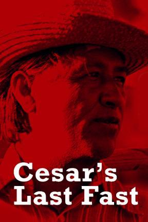 poster for Cesar's Last Fast