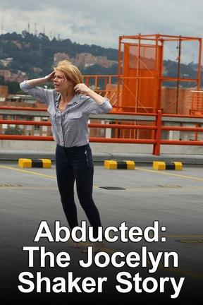 poster for Abducted: The Jocelyn Shaker Story