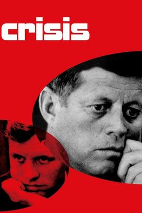 poster for Crisis: Behind a Presidential Commitment