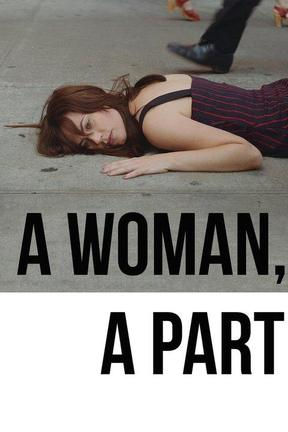 poster for A Woman, a Part