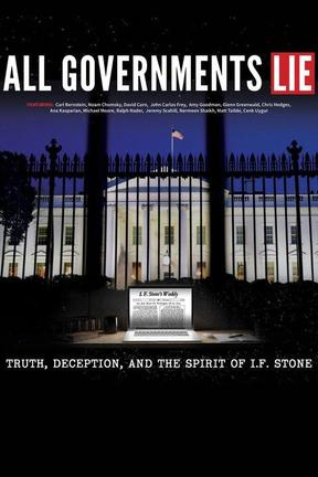 poster for All Governments Lie: Truth, Deception, and the Spirit of I.F. Stone