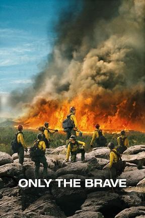 poster for Only the Brave: With Behind the Brotherhood Extra