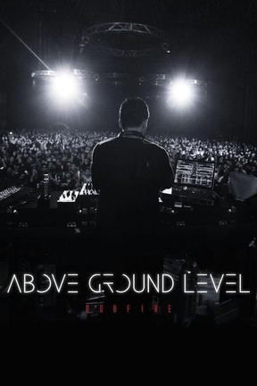 poster for Above Ground Level: Dubfire