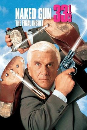 poster for Naked Gun 33 1/3: The Final Insult