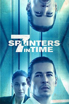 poster for 7 Splinters in Time