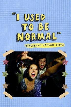 poster for I Used to Be Normal: A Boyband Fangirl Story