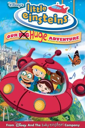poster for Little Einsteins: Our Big Huge Adventure