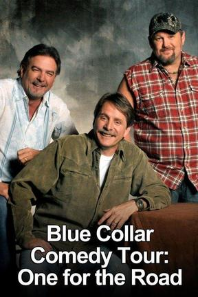 poster for Blue Collar Comedy Tour: One for the Road