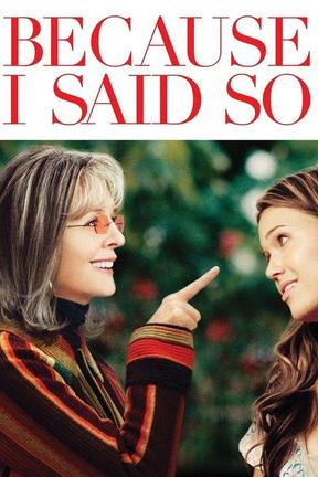 poster for Because I Said So