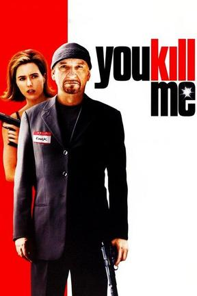 poster for You Kill Me