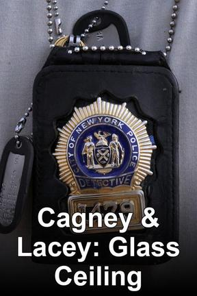 poster for Cagney & Lacey: The View Through the Glass Ceiling