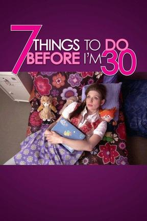 poster for 7 Things to Do Before I'm 30