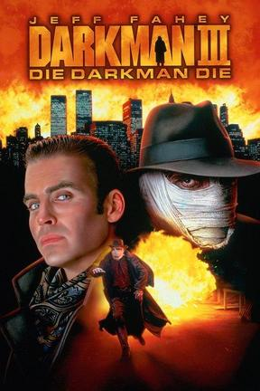poster for Darkman III: Die Darkman Die