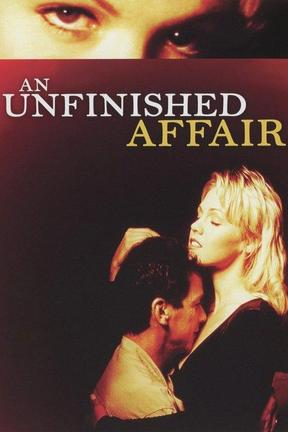 poster for An Unfinished Affair
