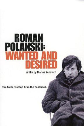 poster for Roman Polanski: Wanted and Desired