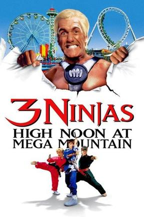 poster for 3 Ninjas: High Noon at Mega Mountain
