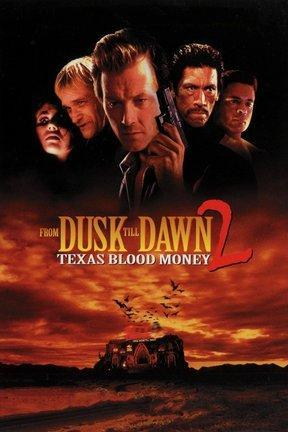 poster for From Dusk Till Dawn 2: Texas Blood Money