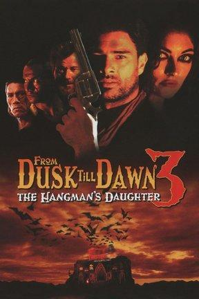 poster for From Dusk Till Dawn 3: The Hangman's Daughter