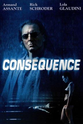 poster for Consequence