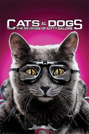 poster for Cats & Dogs: The Revenge of Kitty Galore