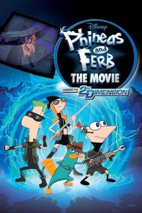 poster for Phineas and Ferb: The Movie: Across the 2nd Dimension