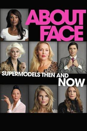 poster for About Face: Supermodels Then and Now