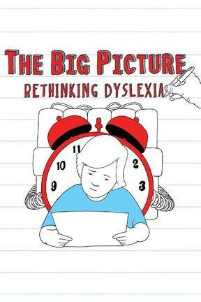 poster for The Big Picture: Rethinking Dyslexia