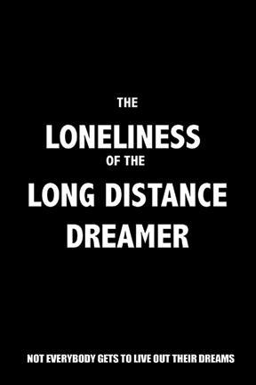 poster for The Loneliness of the Long Distance Dreamer