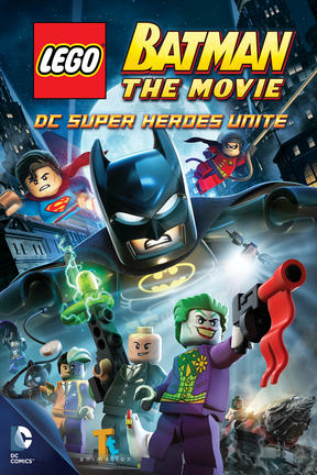 poster for LEGO Batman: The Movie -- DC Superheroes Unite