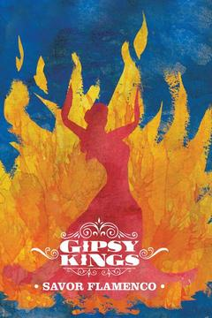 poster for Gipsy Kings: Savor Flamenco
