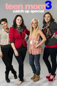 poster for Catching Up With the Girls of Teen Mom 3