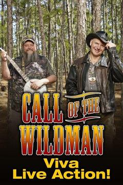 poster for Call of the Wildman: Viva Live Action!