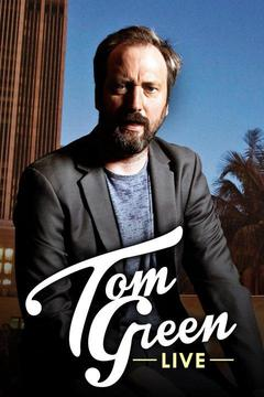 poster for Tom Green Live