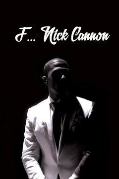 F... Nick Cannon