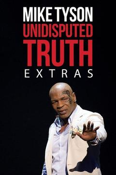 poster for Mike Tyson: Undisputed Truth: Extras