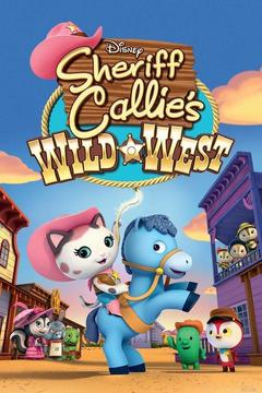 poster for Sheriff Callie's Wild West