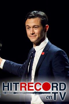 poster for Hit Record on TV With Joseph Gordon-Levitt
