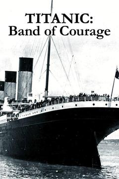 poster for Titanic: Band of Courage
