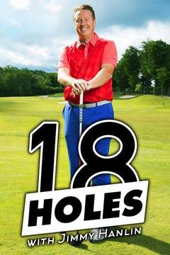 poster for 18 Holes With Jimmy Hanlin