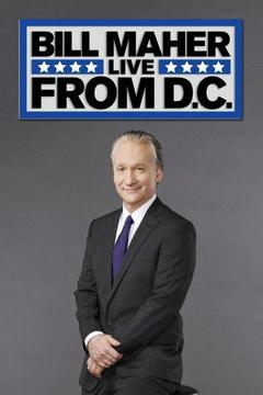 poster for Bill Maher: Live From D.C.