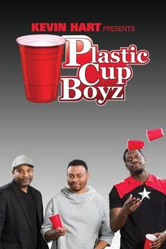 poster for Kevin Hart Presents: Plastic Cup Boyz