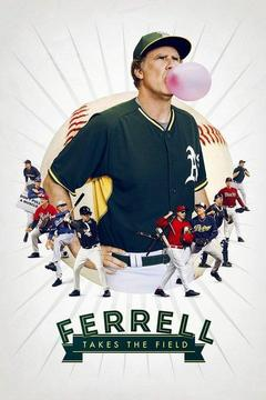 poster for Ferrell Takes the Field