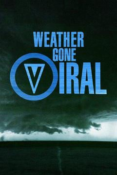 poster for Weather Gone Viral