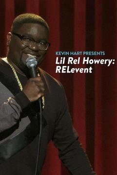 poster for Kevin Hart Presents: Lil Rel Howery: Relevent