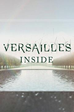 poster for Versailles Inside