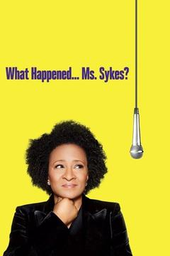 poster for What Happened ... Ms. Sykes?