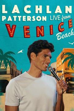 poster for Lachlan Patterson: Live From Venice Beach