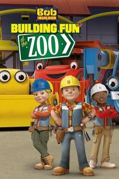 poster for Bob the Builder: Building Fun at the Zoo
