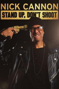poster for Nick Cannon: Stand Up, Don't Shoot