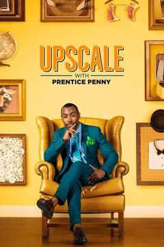 poster for Upscale With Prentice Penny